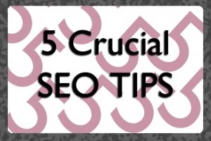 Five Crucial SEO Tips