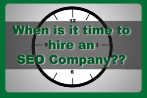 When is it time to hire an SEO Company?