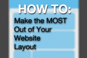 Making the Most Out of Your Website Layout
