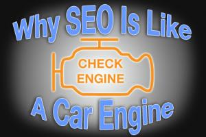 Why SEO Is Like a Car Engine