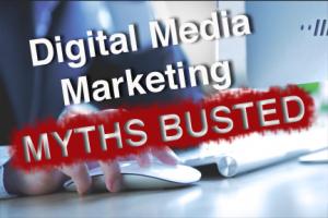 Digital Media Marketing Myths Busted